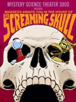 Mystery Science Theater 3000: The Screaming Skull