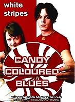 White Stripes - Candy Colouredblues: Unauthorized