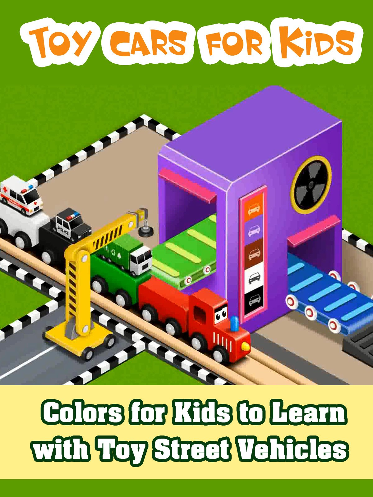 Colors for Kids to Learn with Toy Street Vehicles