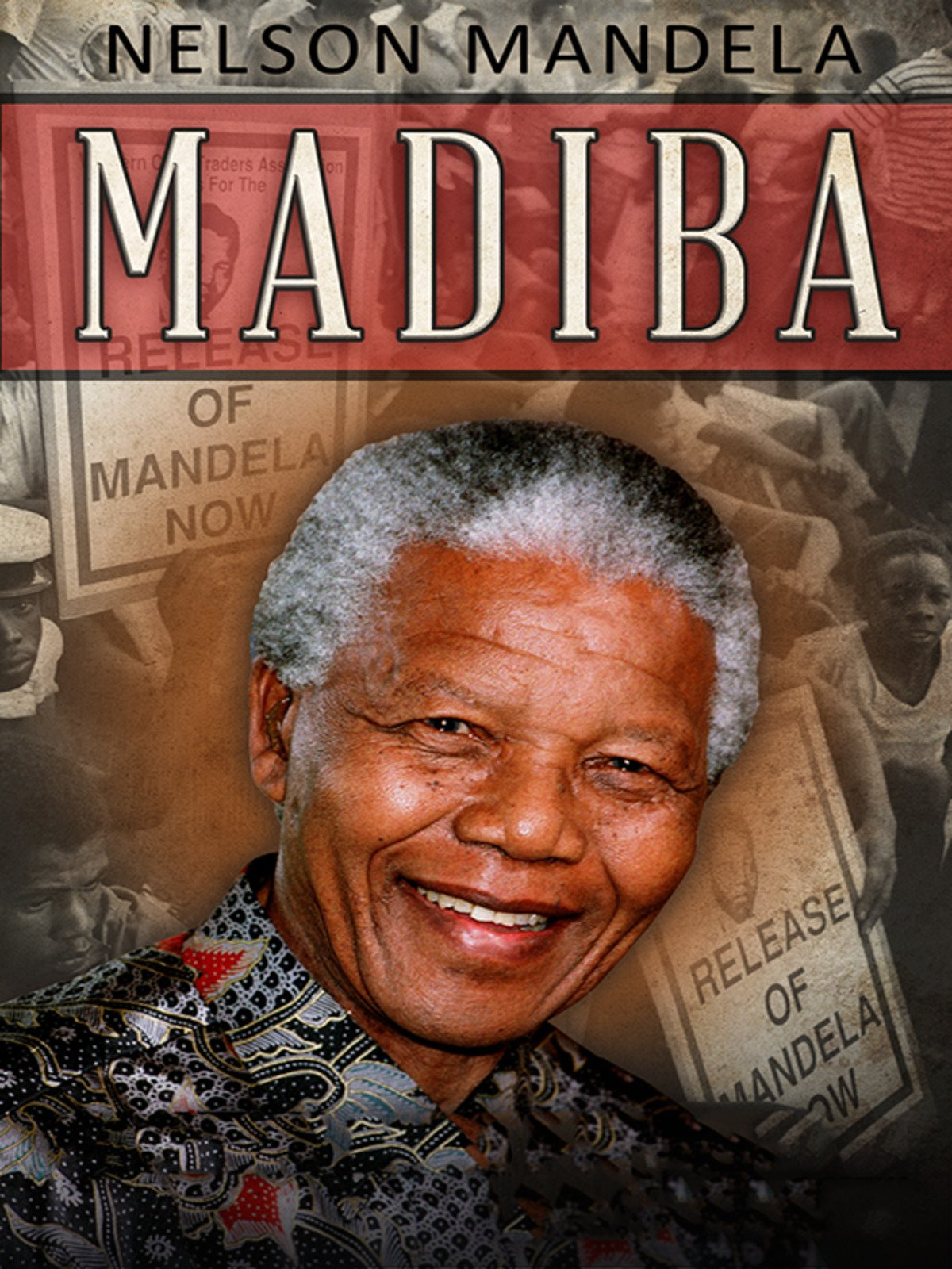 Nelson Mandela: Madiba on Amazon Prime Instant Video UK