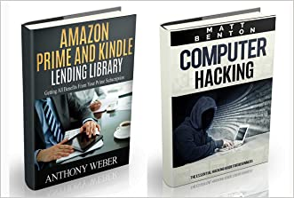 Amazon Prime: The Ultimate Guide to Get All Benefits from Amazon Prime Subscription and Computer Hacking for Beginners (lending library, kindle library, ... Beginners,hacking guide,amazon echo Book 2)