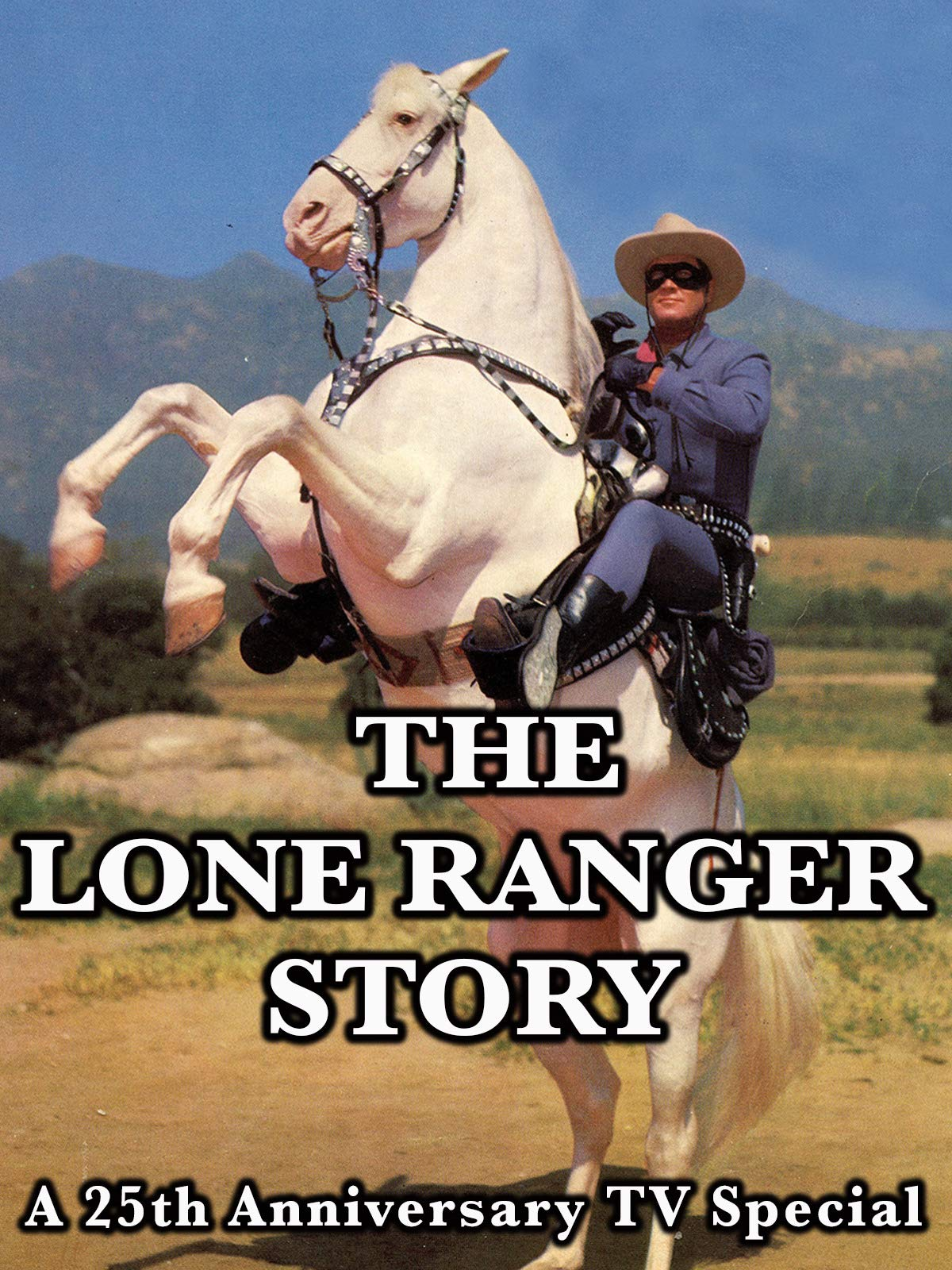 The Lone Ranger Story - A 25th Anniversary TV Special