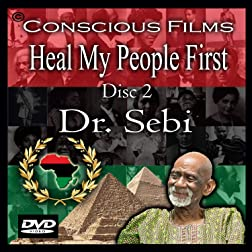 Heal My People First 2 - Dr. Sebi