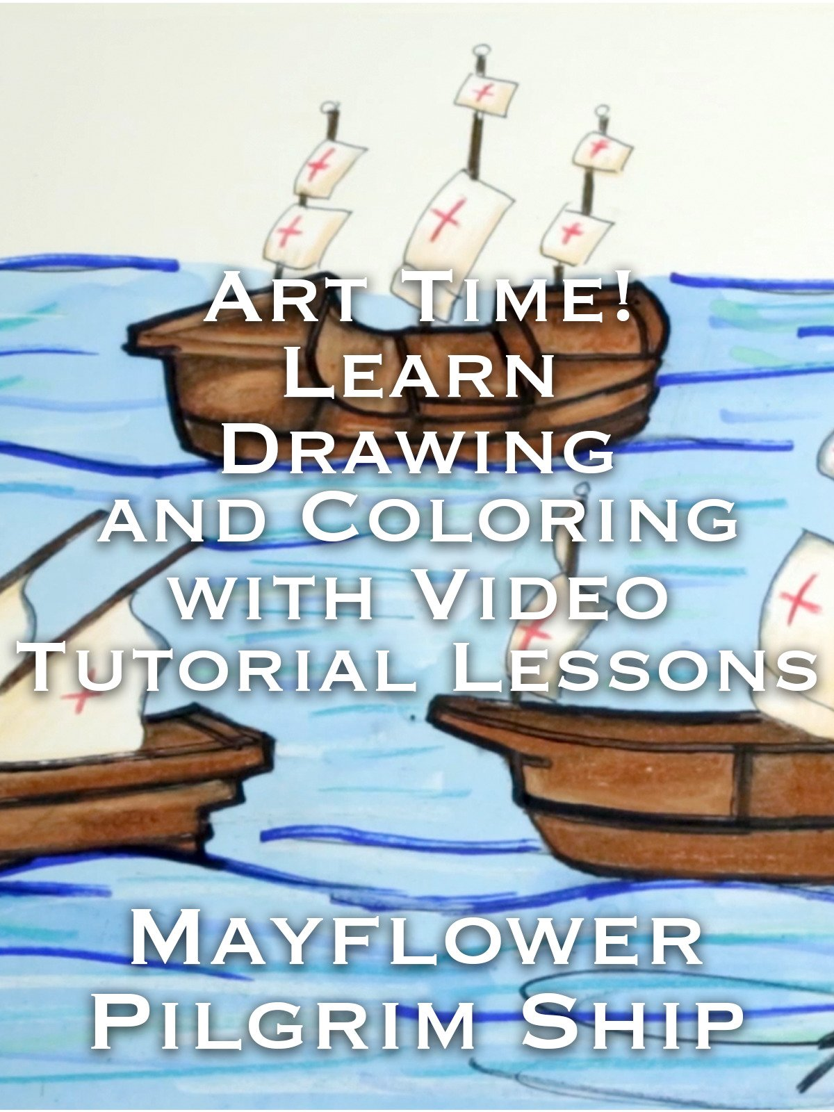 Art Time! Learn Drawing and Coloring with Video Tutorial Lessons Mayflower Pilgrim Ship