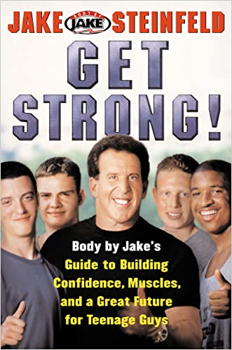 Get Strong!: Body By Jake's Guide to Building Confidence, Muscl written by Jake Steinfeld