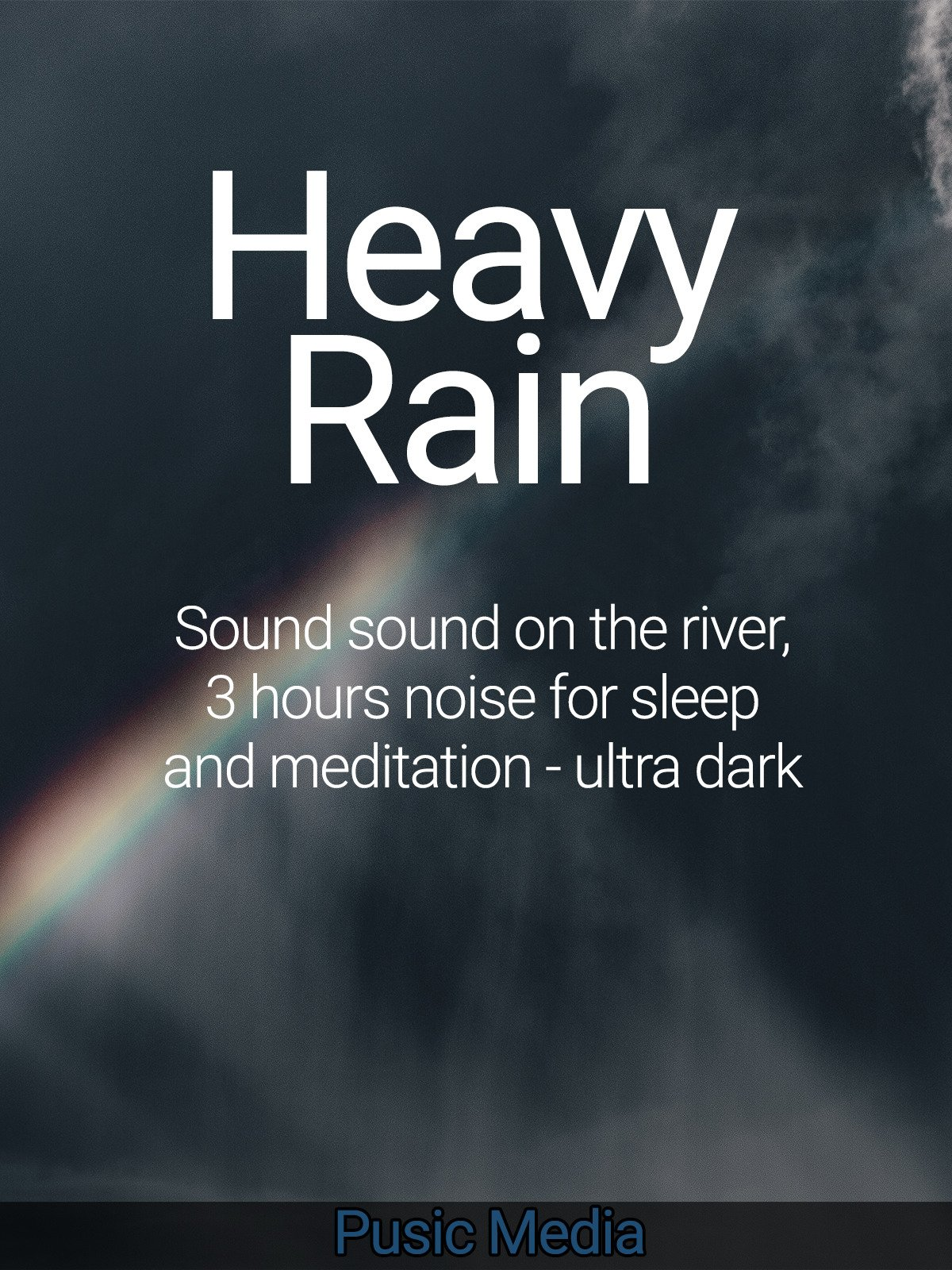 Clip: Heavy Rain Sound on the River, 3 hours noise for sleep and meditation