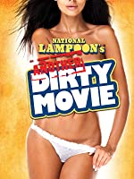 National Lampoons Another Dirty Movie