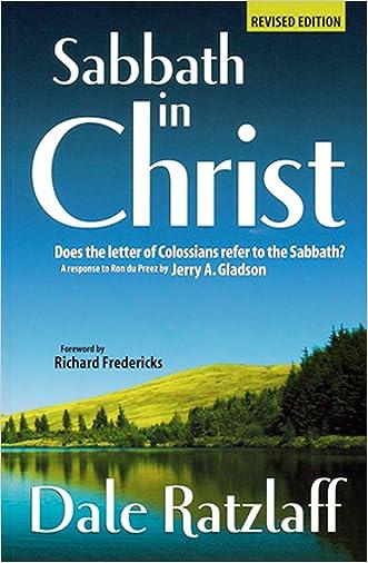 Sabbath in Christ written by Dale Ratzlaff