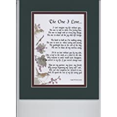 """The One I Love"" A Sentimental Gift For A Wife, Husband, Girlfriend Or Boyfriend. Touching 8x10 Poem, Double-matted In Dark Green/Burgundy, And Enhanced With Watercolor Graphics.<br /><br />"