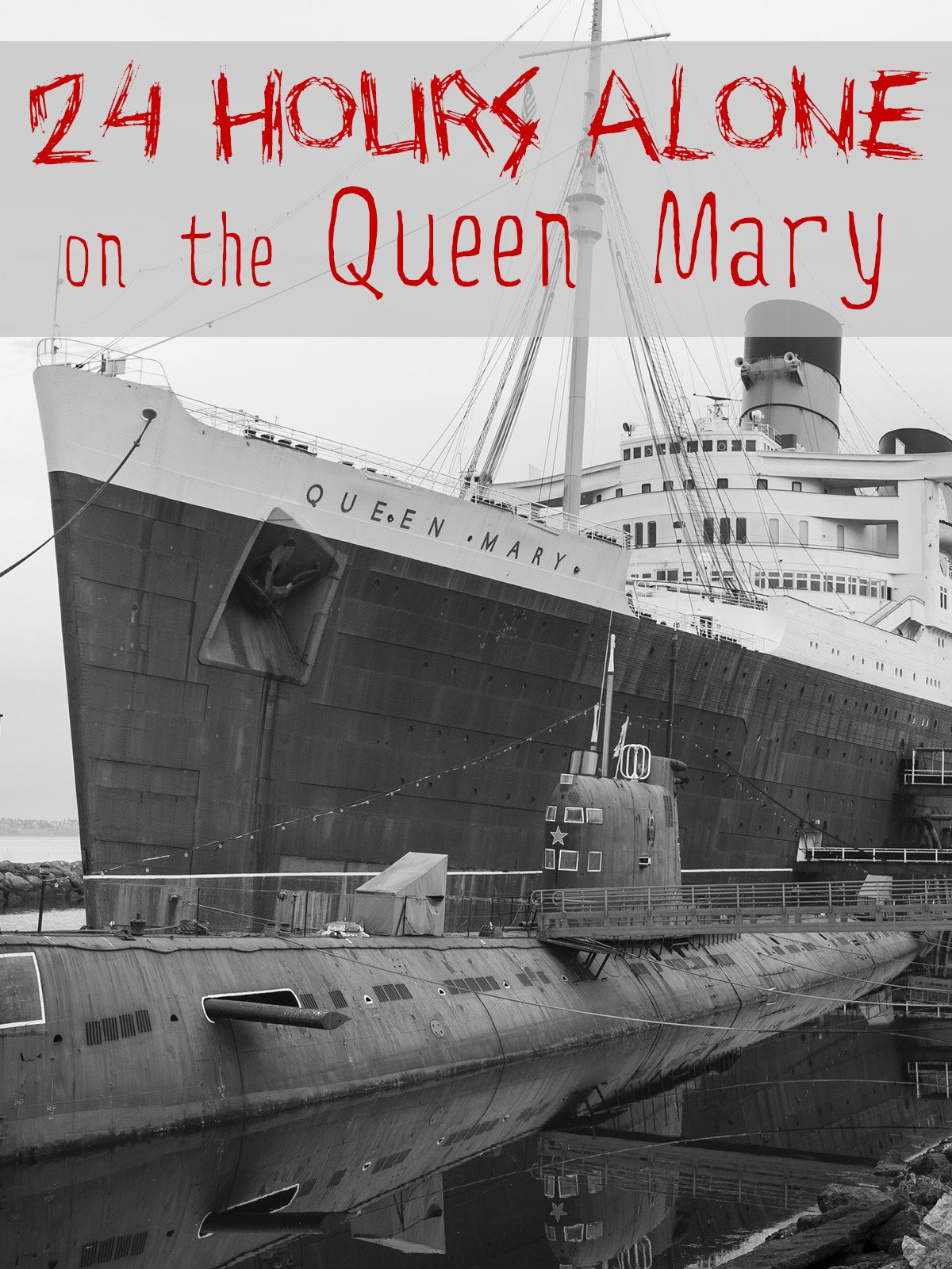 24 Hours alone on the Queen Mary