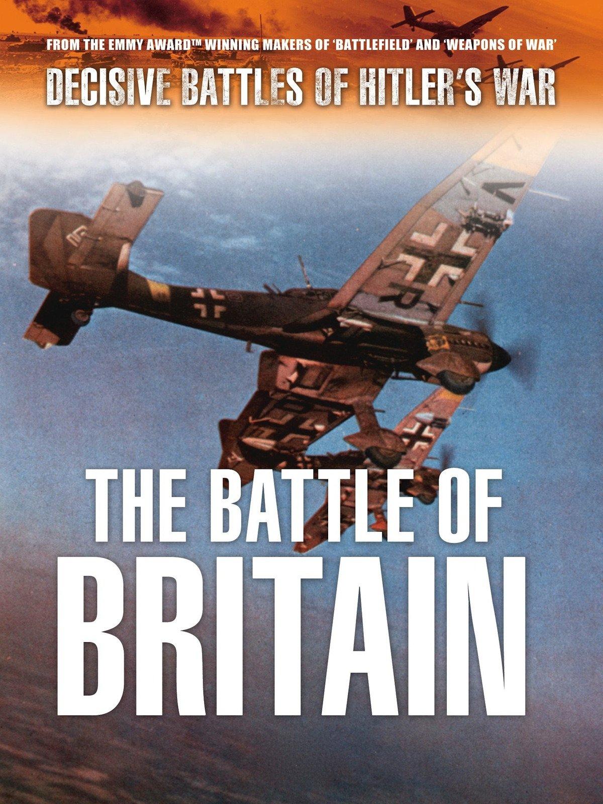 Decisive Battles of Hitler's War: Battle of Britain