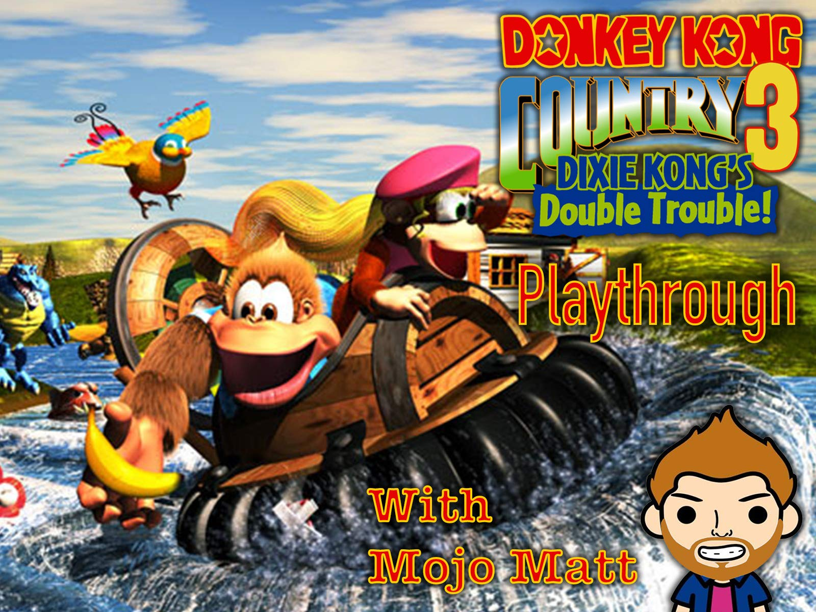 Donkey Kong Country 3 Dixie Kong's Double Trouble Playthrough With Mojo Matt - Season 1