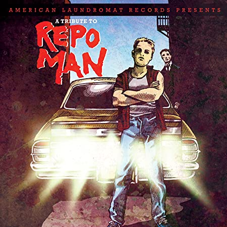 A Tribute To Repo Man (Soundtrack Tribute featuring Amanda Palmer, Mike Watt, Black Francis, Matthew Sweet)
