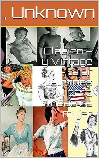 Clásico - y Vintage - tejer patrones para blusas de mujer (Spanish Edition)