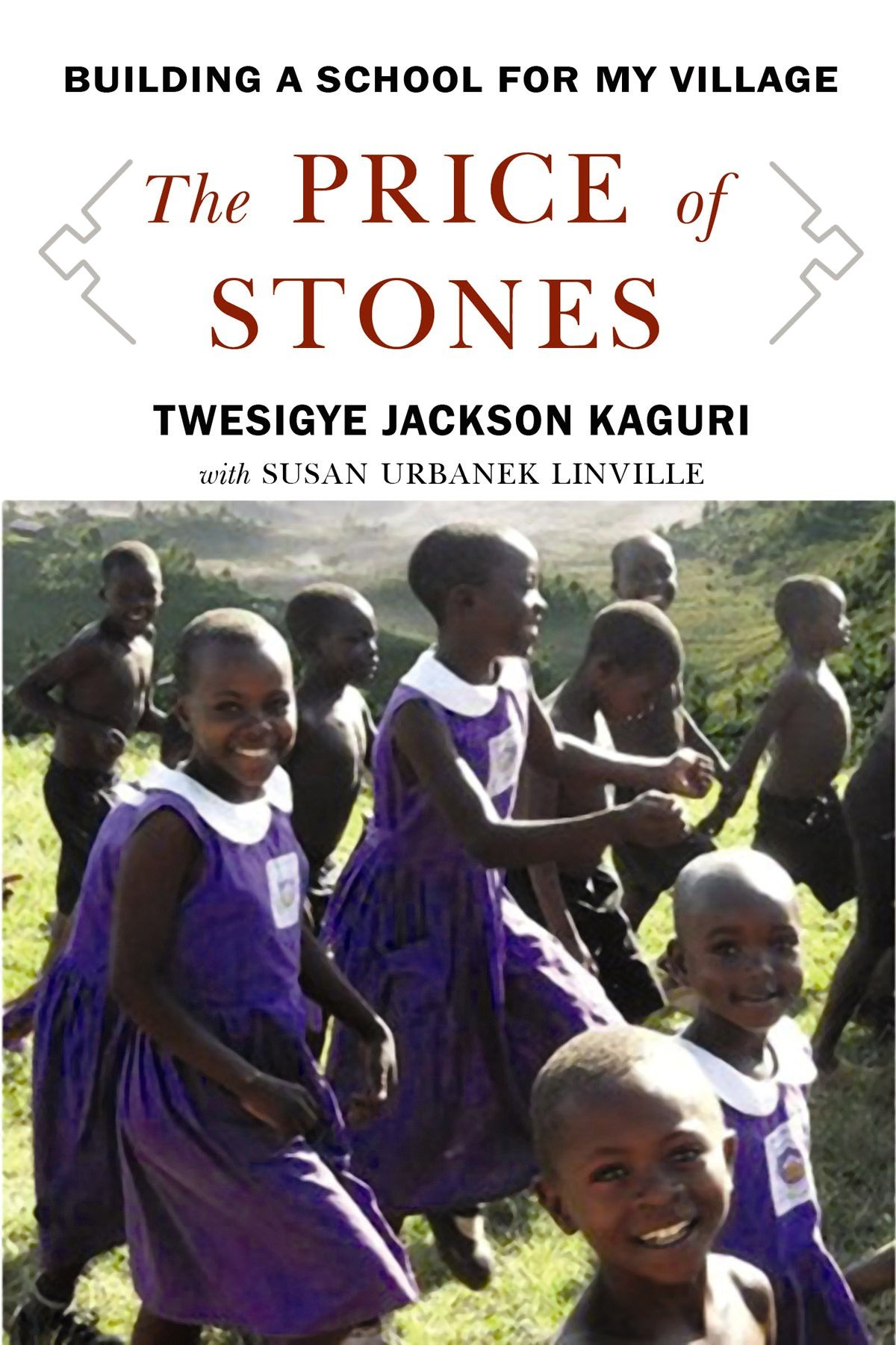 The Price of Stones - Building a School for My Village - Twesigye Jackson Kaguri, Susan Urbanek Linville