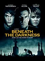 Beneath the Darkness [HD]