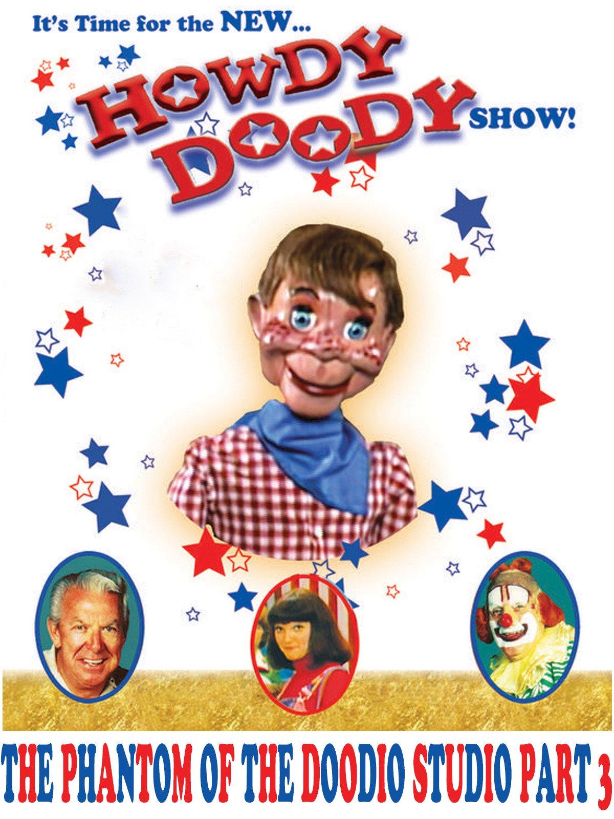 The New Howdy Doody Show The Phantom Of Doody O Studio Part 3