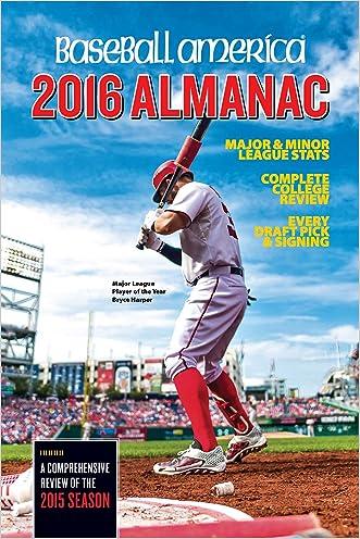 Baseball America 2016 Almanac: Comprehensive Review of the 2015 Season (Baseball America's Almanac)