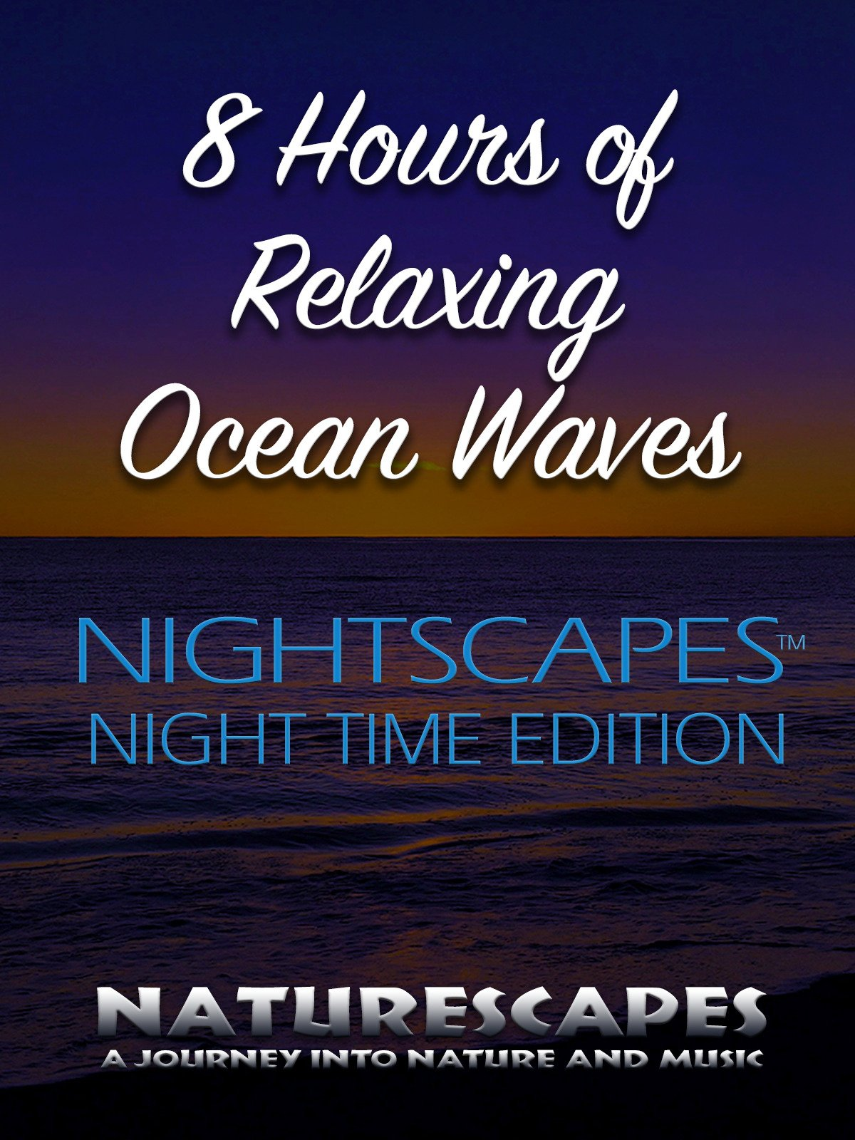 8 Hours of Relaxing Ocean Waves Nightscapes