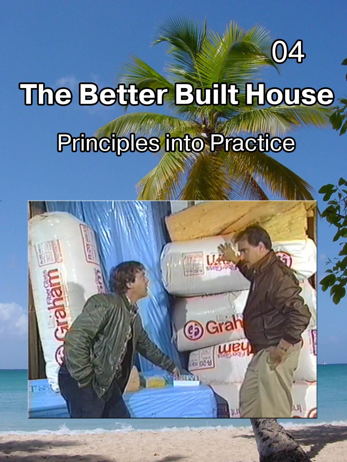 The Better Built House 04 Principles into Practice on Amazon Prime Instant Video UK