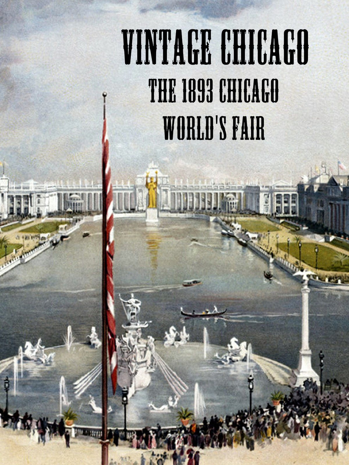 Vintage Chicago: The 1893 Chicago World's Fair on Amazon Prime Video UK