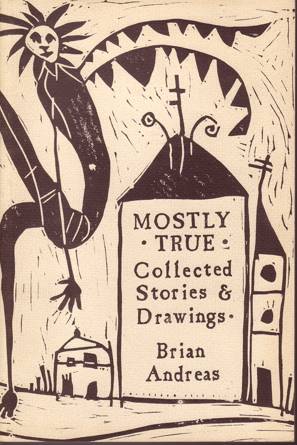 Mostly True Collected Stories & Drawings, Brian Andreas