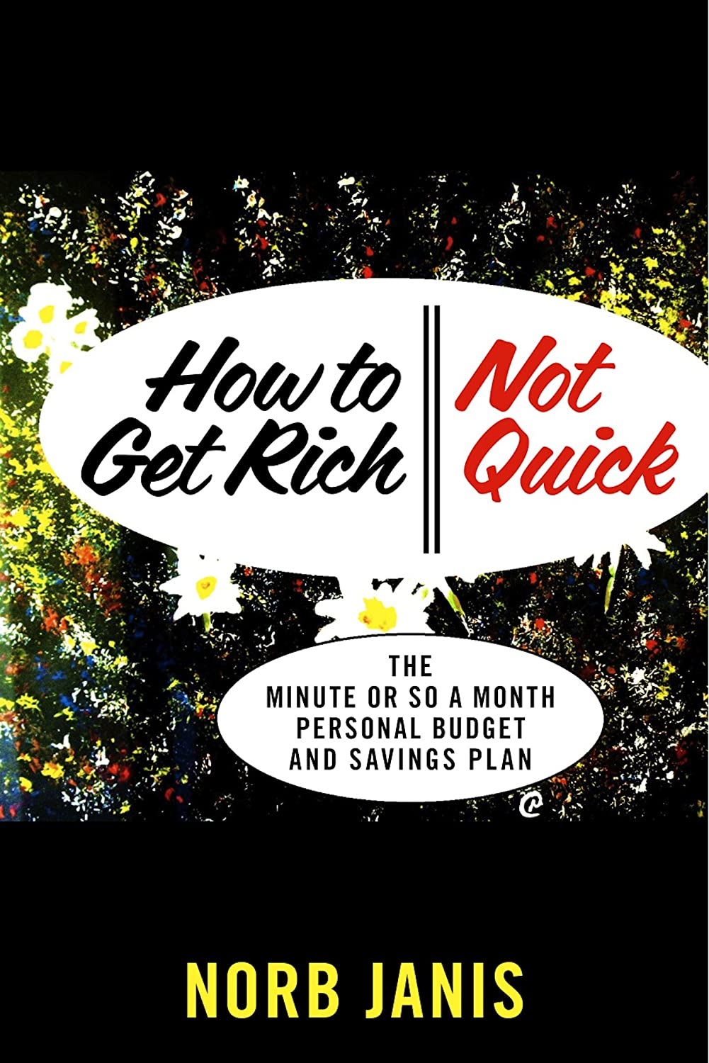 How to Get Rich, Not Quick