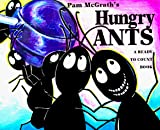 Hungry Ants: A Ready To Count Book (Pam Mcgrath's Ants)