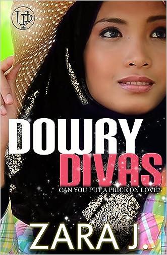 Dowry Divas (Muslim Drama Fiction Women Seeking Marriage and Love)