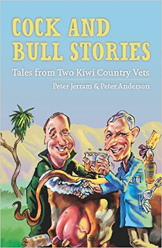 Cock and Bull Stories: Tales from Two Kiwi Country Vets written by Peter Anderson