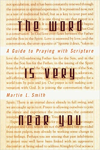 The Word Is Very Near You: A Guide to Praying with Scripture