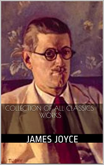 James Joyce: Collection of All Complete Classics Works