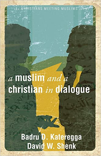 A Muslim and a Christian in Dialogue (Christians Meeting Muslims)