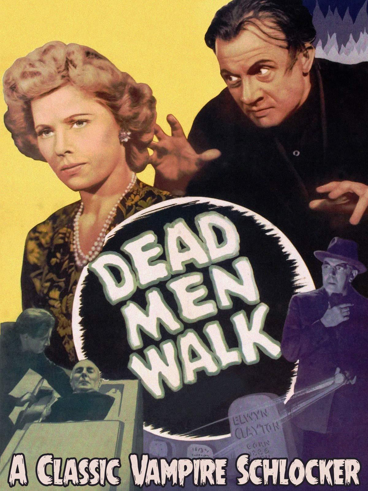 Dead Men Walk - A Classic Vampire Schlocker