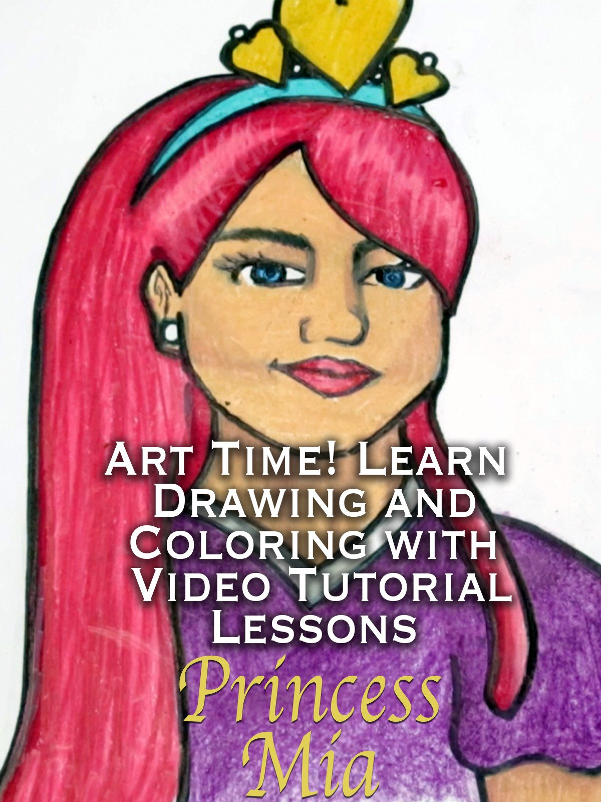 Art Time! Learn Drawing and Coloring with Video Tutorial Lessons Princess Mia