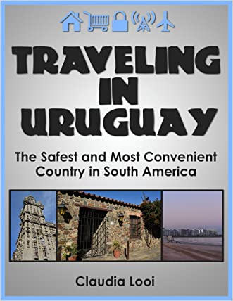 Traveling in Uruguay: The Safest and Most Convenient Country in South America