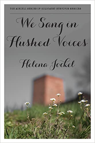 We Sang In Hushed Voices (The Azrieli Series of Holocaust Survivor Memoirs)