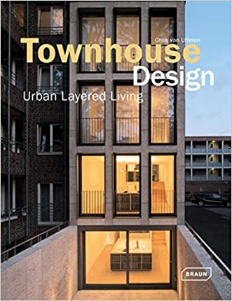 Townhouse Design: Layered Urban Living (Architecture in Focus) written by Chris van Uffelen