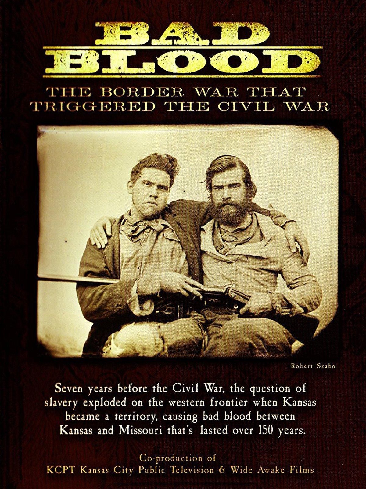 Bad Blood: The Border War that Triggered the Civil War