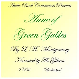 Anne of Green Gables (Classic Books on CD Collection) [UNABRIDGED]