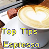 Top Tips Espresso