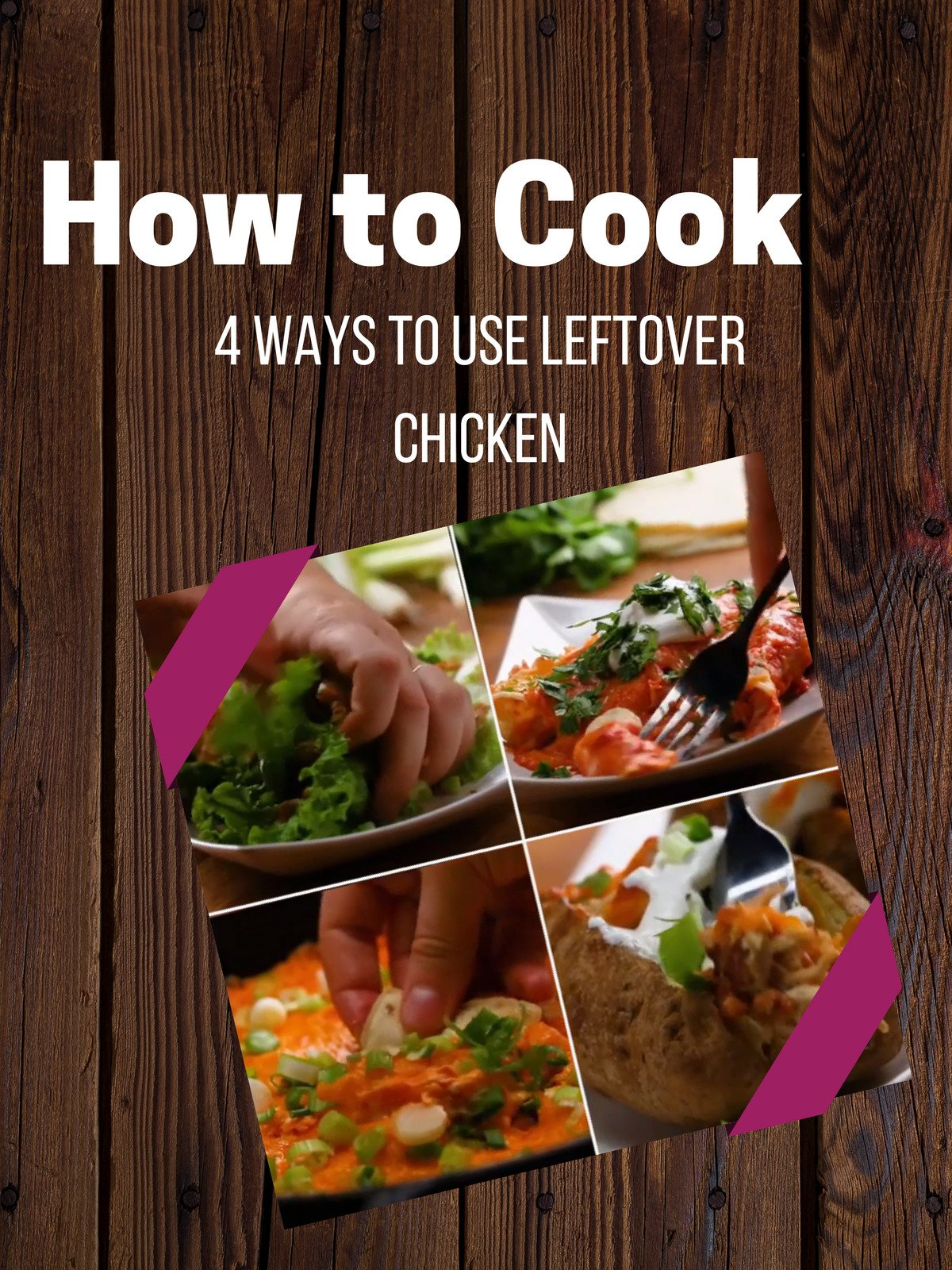 4 Ways To Use Leftover Chicken
