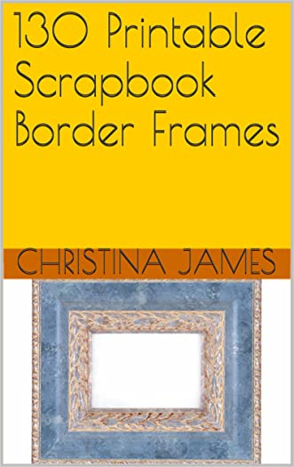 130 Printable Scrapbook Border Frames