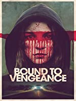 Bound to Vengeance [HD]