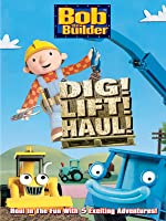 Bob The Builder: Dig! Lift! Haul!