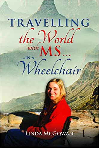 Travelling the World With MS...: ...in a Wheelchair written by Linda McGowan