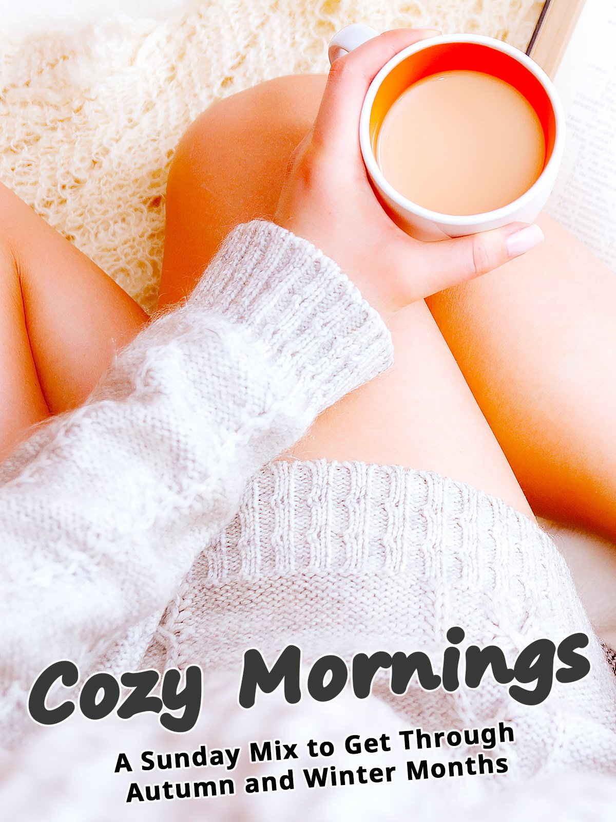 Cozy Mornings: A Sunday Mix to Get Through Autumn and Winter Months