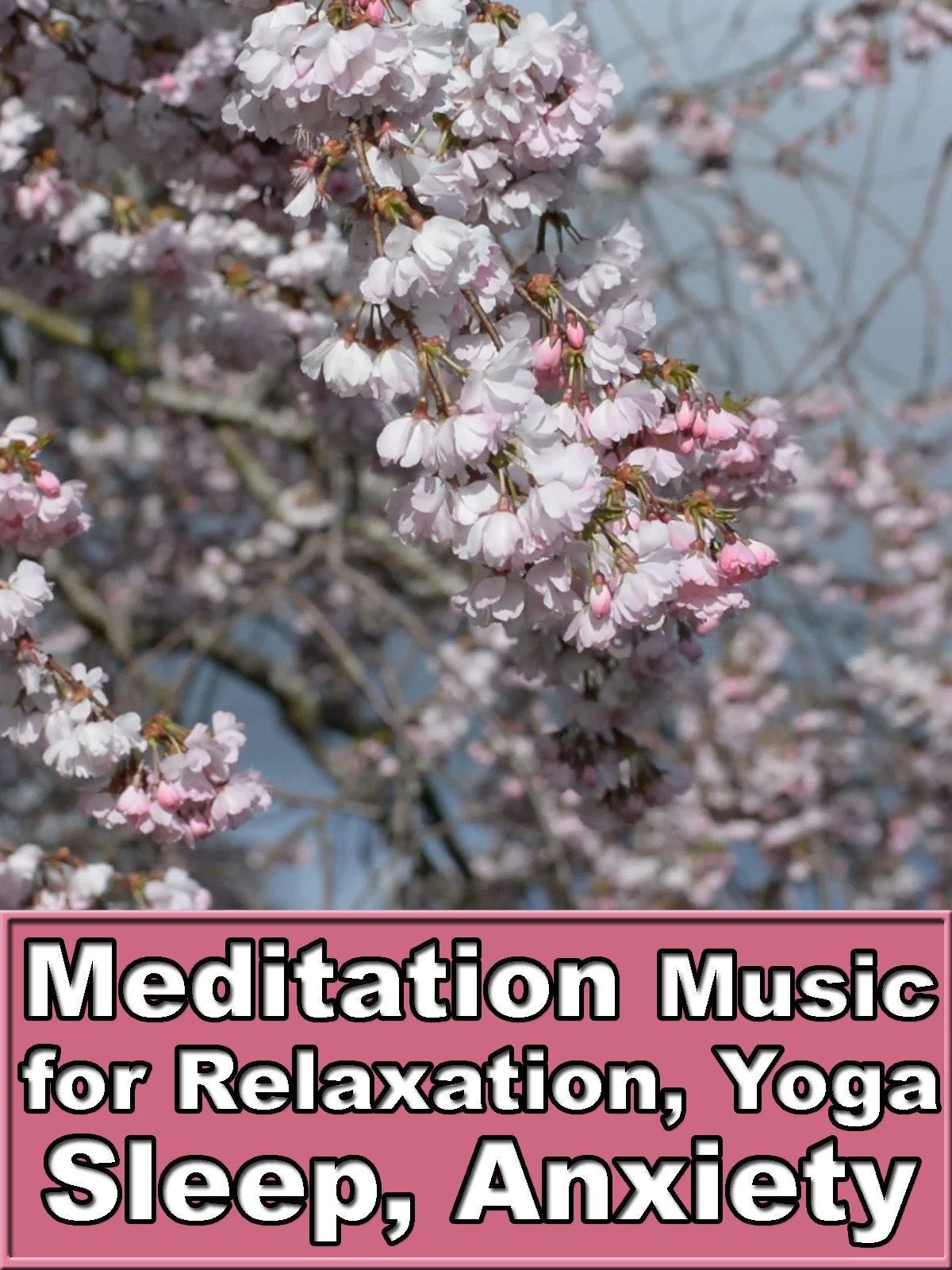 Meditation Music for Relaxation, Yoga, Sleep, Anxiety