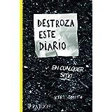 Destroza este diario en cualquier sitio (Spanish Edition)