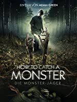 How to catch a Monster: Die Monster-J�ger